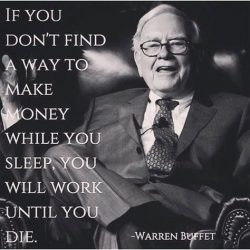 If you don't find a way to make money while you sleep